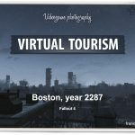 Virtual Tourism in Boston, Urban exploration in Fallout 4 - Vintage Postcard, Virtual worlds, In-game photography, François Soulignac