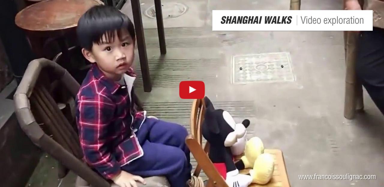 Shanghai Walks - Videos by François Soulignac - Soic Miterne