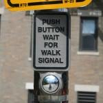 Boston Street - Push Button wait for walk signal sign