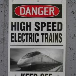 Danger High Speed Electric Trains Keep Off Railroad Property Sign